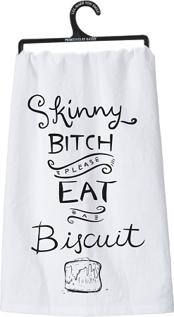 Skinny Bitch Eat A Biscuit - Dish Towel
