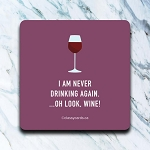 I Am Never Drinking Again - Coaster