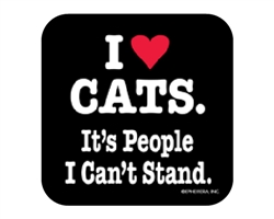 I Love Cats. It's People I Can't Stand - Coaster