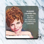 I'm Sorry I Slapped You - Coaster