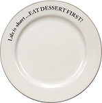 Life Is Short...Eat Dessert First - Stoneware Plate