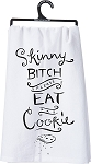 Skinny Bitch Eat A Cookie - Dish Towel