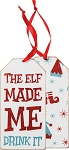 The Elf Made Me Drink It - Wine Bottle Tag
