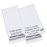 #DISHTOWEL With 2 Sayings - Printed Dish Towel
