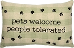 Pets Welcome. People Tolerated - Decor Pillow