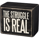 The Struggle Is Real - Box Wall Sign
