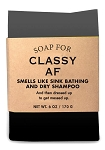 Soap for Classy AF - 170g / 6oz  - Sale/Final Cut