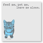 Feed Me. Pet Me. Leave Me Alone. - Post-it / Sticky Notes
