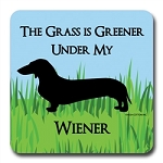 The Grass Is Greener Under My Wiener - Coaster
