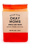 Soap for Okay Moms - 170g / 6oz