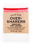 Soap for Over-Sharers- 170g / 6oz