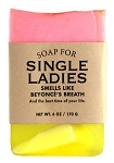 Soap for Single Ladies - 170g / 6oz