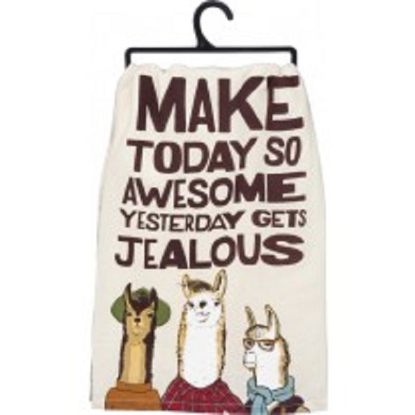 Make Today So Awesome That Yesterday Gets Jealous - Dish Towel
