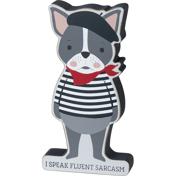 I Speak Fluent Sarcasm- French Bull Dog- Chunky Sitter