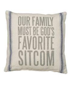 Our Family Must Be God's Favorite Sitcom - Decor Pillow
