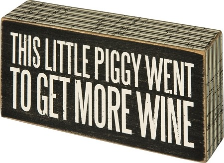 This Little Piggy Went To Get More Wine - Box Wall Sign