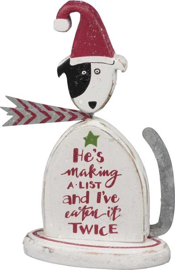 """He's Making A List and I've Eaten It Twice"" Dog - Holiday Decor"