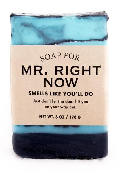 Soap for Mr. Right Now