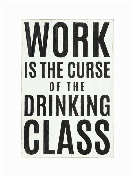 """Work Is The Curse Of The Drinking Class"" Wall Decor Sign- Sale / Closeout"