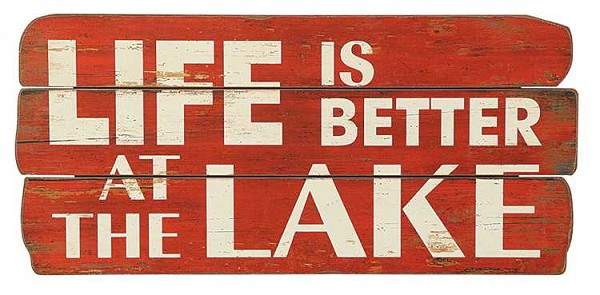 """Life Is Better By The Lake""  Wall Decor Sign, Red"